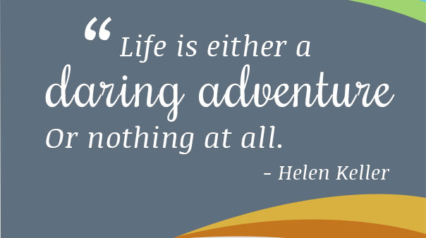 life-is-either-a-daring-adventure-or-nothing-at-all-Helen-Keller